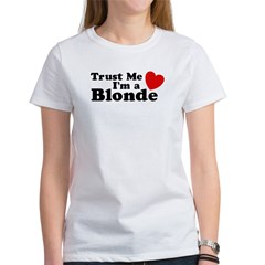 Trust Me I'm a Blonde Women's T-Shirt