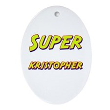 Super kristopher Oval Ornament