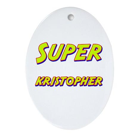 Super kristopher Oval Ornament