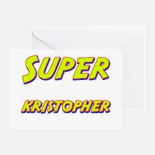 Super kristopher Greeting Card