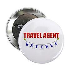 "Retired Travel Agent 2.25"" Button"