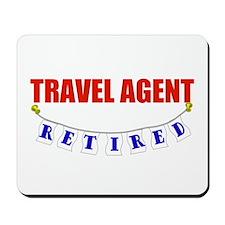 Retired Travel Agent Mousepad