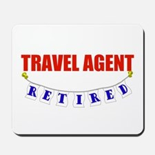Retired Travel Agent Mousepad