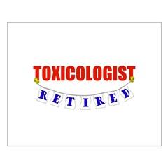 Retired Toxicologist Posters