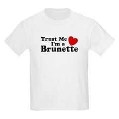 Trust Me I'm a Brunette Kids T-Shirt
