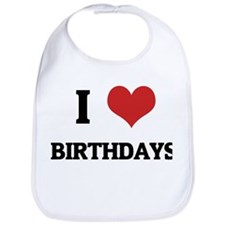 I Love Birthdays Bib