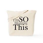I'm SO Blogging This Tote Bag