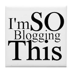 I'm SO Blogging This Tile Coaster