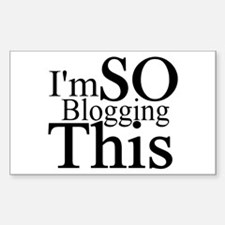I'm SO Blogging This Rectangle Decal