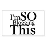 I'm SO Blogging This Rectangle Sticker 10 pk)