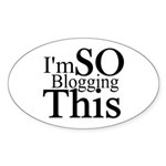 I'm SO Blogging This Oval Sticker (10 pk)