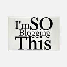 I'm SO Blogging This Rectangle Magnet (10 pack)