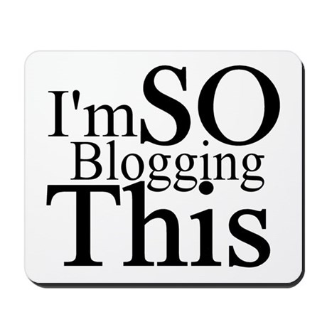 I'm SO Blogging This Mousepad