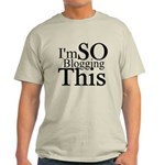I'm SO Blogging This Light T-Shirt