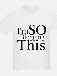 I'm SO Blogging This T-Shirt