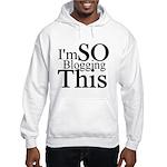 I'm SO Blogging This Hooded Sweatshirt