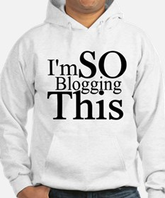I'm SO Blogging This Hoodie