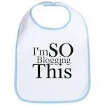 I'm SO Blogging This Bib