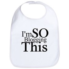 I'm SO Blogging This Bib