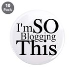 "I'm SO Blogging This 3.5"" Button (10 pack)"