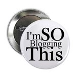 "I'm SO Blogging This 2.25"" Button (10 pack)"