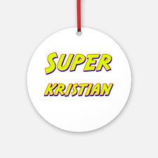 Super kristian Ornament (Round)