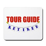 Retired Tour Guide Mousepad