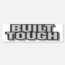 Built Tough Bumper Bumper Bumper Sticker