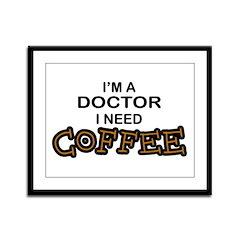 Doctor Need Coffee Framed Panel Print