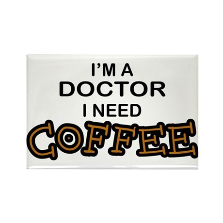 Doctor Need Coffee Rectangle Magnet