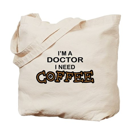 Doctor Need Coffee Tote Bag