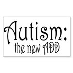 Autism: the new ADD Rectangle Sticker 10 pk)