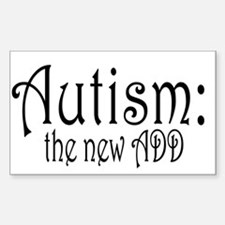 Autism: the new ADD Rectangle Decal