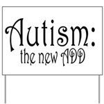 Autism: the new ADD Yard Sign