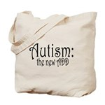 Autism: the new ADD Tote Bag