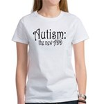 Autism: the new ADD Women's T-Shirt
