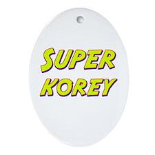 Super korey Oval Ornament