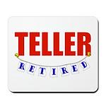 Retired Teller Mousepad