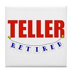 Retired Teller Tile Coaster