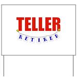 Retired Teller Yard Sign