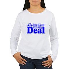 I'm Kind of a Big Deal Women's Long Sleeve T-Shirt