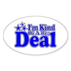 I'm Kind of a Big Deal Oval Sticker (10 pk)