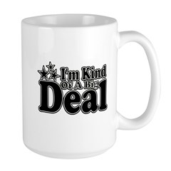 I'm Kind of a Big Deal Large Mug