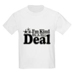 I'm Kind of a Big Deal Kids Light T-Shirt