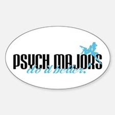 Psych Majors Do It Better! Oval Decal