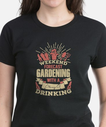 Gardening With A Chance Of Drinking T Shir T-Shirt