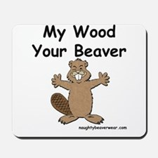 My Wood Your Beaver Mousepad