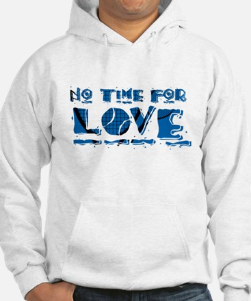 No Time For Love Tennis Hoodie