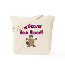 My Beaver Your Wood Tote Bag