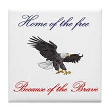Home of the free... Tile Coaster